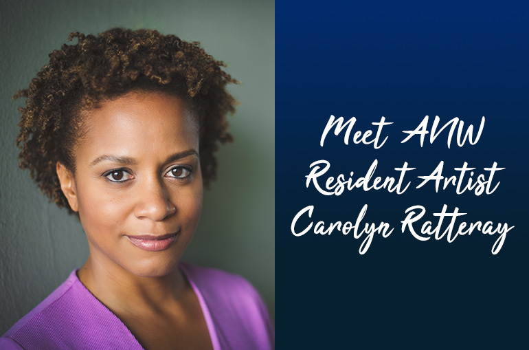 Carolyn is a brown-skinned African American woman with short hair wearing a magenta shirt. White cursive on a blue to navy blue gradient reads Meet ANW Resident Artist Carolyn Ratteray.